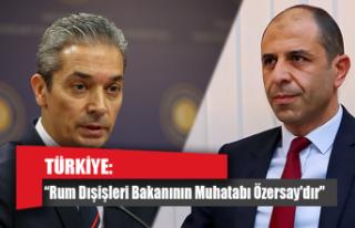 """TÜRKİYE: """"Rum Dışişleri Bakanının Muhatabı..."""
