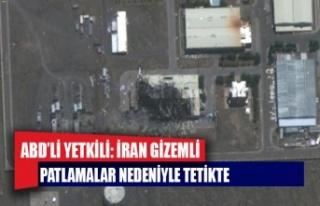 ABD'li yetkili: İran gizemli patlamalar nedeniyle...