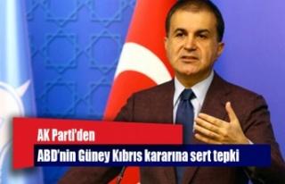 AK Parti'den ABD'nin Güney Kıbrıs kararına...