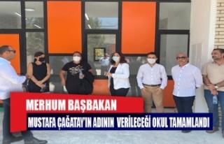 Merhum Başbakan Mustafa Çağatay'ın adının...