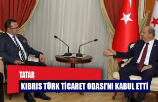 Tatar, Kıbrıs Türk Ticaret Odası'nı kabul etti