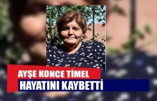 Ayşe Konce Timel hayatını kaybetti
