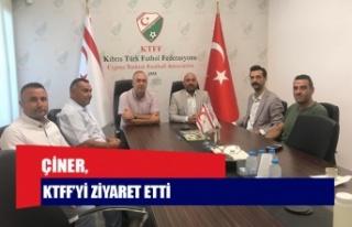 ÇİNER, KTFF'Yİ ZİYARET ETTİ