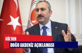 Gül'den Doğu Akdeniz açıklaması