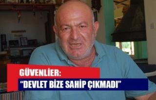 """GÜVENLİER: """"DEVLET BİZE SAHİP ÇIKMADI"""""""
