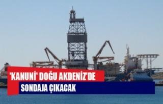 'Kanuni' Doğu Akdeniz'de sondaja çıkacak