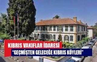 """KIBRIS VAKIFLAR İDARESİ SPONSORLUĞUNDA """"GEÇMİŞTEN..."""