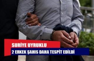 Suriye uyruklu 2 erkek şahıs daha tespit edildi