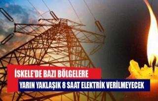 yarın yaklaşık 8 saat elektrik verilmeyecek