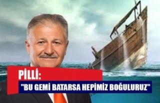 """Pilli: """"Bu gemi batarsa hepimiz boğuluruz"""""""