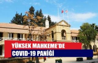 Yüksek Mahkeme'de Covid-19 Paniği