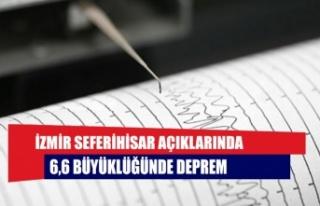 İzmir Seferihisar açıklarında 6,6 büyüklüğünde...