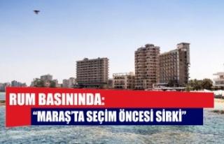 """Rum basınında: """"Maraş'ta seçim öncesi sirki"""""""
