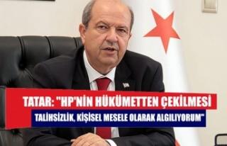 """Tatar: """"HP'nin hükümetten çekilmesi talihsizlik,..."""