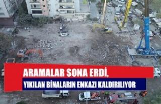 Aramalar sona erdi, yıkılan binaların enkazı kaldırılıyor