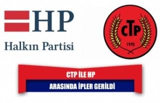 CTP İLE HP ARASINDA İPLER GERİLDİ