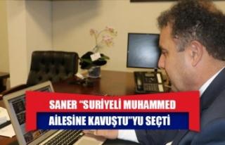"SANER ""SURİYELİ MUHAMMED AİLESİNE KAVUŞTU""YU..."