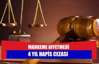 4 yıl hapis cezası