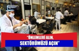 """""""ÖNLEMLERİ ALIN, SEKTÖRÜMÜZÜ AÇIN"""""""