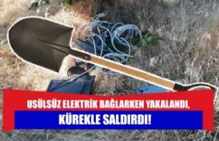 Usülsüz Elektrik Bağlarken Yakalandı, Kürekle...