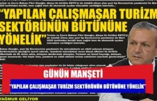 """""""YAPILAN ÇALIŞMAŞAR TURİZM SEKTÖRÜNÜN BÜTÜNÜNE..."""
