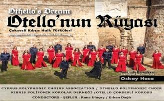 """Kıbrıs Polifonik Korolar Derneği """"Otello'nun Rüyası"""" Albümünü Çarşamba Akşamı Tanıtıyor"""