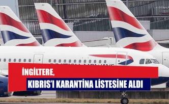 İngiltere, Kıbrıs'ı karantina listesine aldı