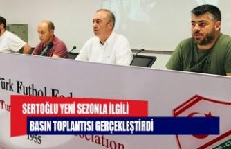 Sertoğlu yeni sezonla ilgili basın toplantısı gerçekleştirdi