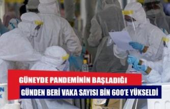 Güneyde pandeminin başladığı günden beri vaka sayısı bin 600'e yükseldi