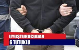 Uyuşturucudan 6 tutuklu