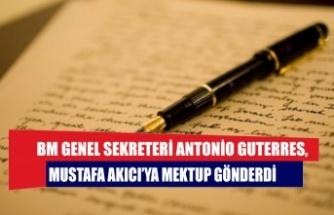 BM Genel Sekreteri Antonio Guterres, Mustafa Akıcı'ya mektup gönderdi
