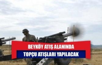 Beyköy Atış Alanında Topçu Atışları Yapılacak