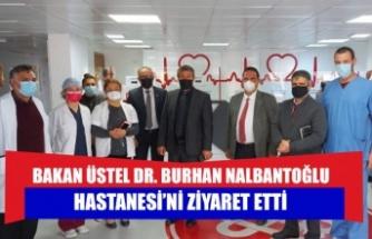 Bakan Üstel Dr. Burhan Nalbantoğlu Hastanesi'ni ziyaret etti