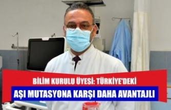 Bilim Kurulu Üyesi: Türkiye'deki aşı mutasyona karşı daha avantajlı