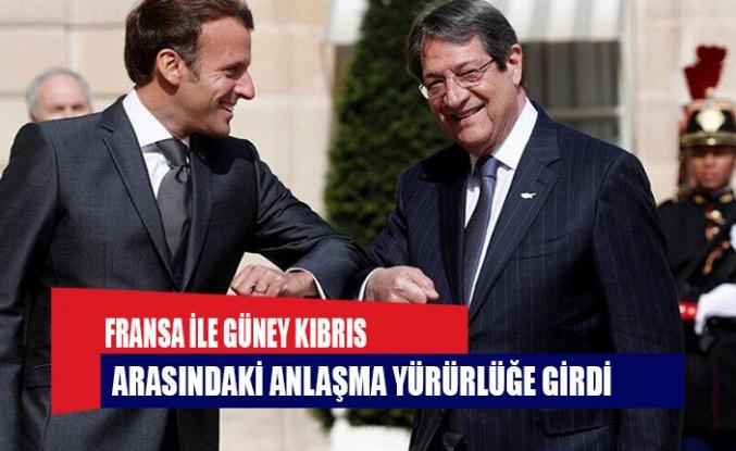 Fransa ile Güney Kıbrıs arasındaki anlaşma yürürlüğe girdi