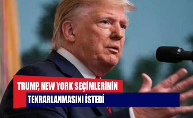 Trump, New York seçimlerinin tekrarlanmasını istedi