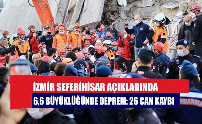İzmir Seferihisar açıklarında 6,6 büyüklüğünde deprem: 26 can kaybı