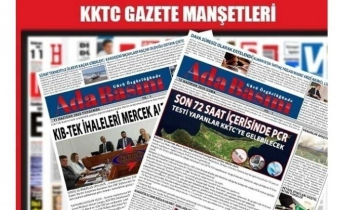 KKTC Gazete Manşetleri / 17 Haziran 2021