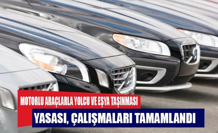 Motorlu Araçlarla Yolcu ve Eşya Taşınması (Denetim ) Yasası, çalışmaları tamamlandı