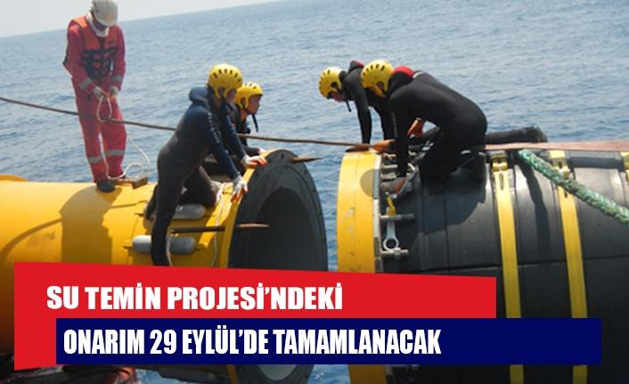 SU TEMİN PROJESİ'NDEKİ ONARIM 29 EYLÜL'DE TAMAMLANACAK