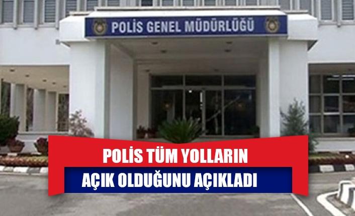 POLİS TÜM YOLLARIN AÇIK OLDUĞUNU AÇIKLADI
